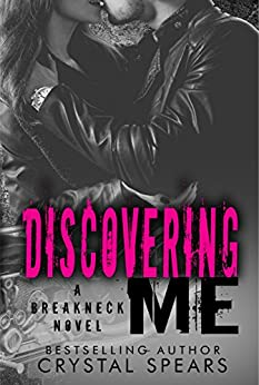 Discovering Me (Breakneck Series Book 4) by [Spears, Crystal]