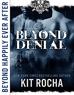 Beyond Happily Ever After: Beyond Denial by [Rocha, Kit]