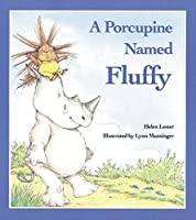 A Porcupine Named Fluffy by Helen Lester(1989-10-30)