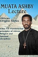 AFRICAN ORIGINS SERIES Class 12: Fundamental principles of African Religion and Spiritual discipline【DVD】 [並行輸入品]
