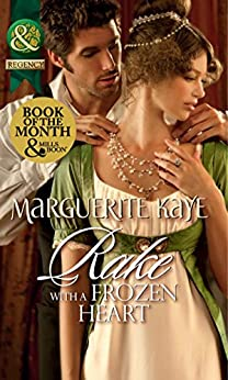 [Kaye, Marguerite]のRake with a Frozen Heart (Mills & Boon Historical) (English Edition)