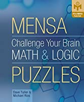 Challenge Your Brain Math & Logic Puzzles (Mensa) by Dave Tuller Michael Rios(2005-10-01)