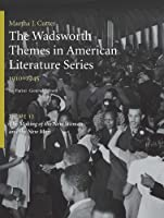 The Wadsworth Themes American Literature Series, 1910-1945: Theme 13, the Making of the New Woman and the New Man