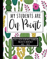 My Students Are On Point 2019-2020 Academic Planner Weekly And Monthly Aug-Jul: A Cactus Academic Calendar Planner For the 2019-2020 School Year