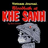 Vietnam Journal: Bloodbath at Khe Sanh
