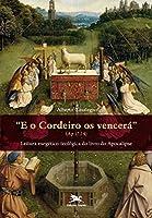 E o Cordeiro os Vencerá. Leitura Exegético-Teológica do Livro do Apocalipse