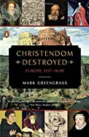 Christendom Destroyed: Europe 1517-1648 (The Penguin History of Europe)【洋書】 [並行輸入品]
