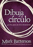 Dibuja el círculo, Devocional / Draw the Circle Devotional: El Desafío De 40 Días De Oración / The Challenge of 40 Days of Prayer