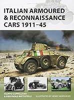 Italian Armoured & Reconnaissance Cars 1911–45 (New Vanguard)