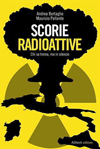 Scorie radioattive. Chi sa trema, ma in silenzio (Yahoopolis. Guide postmoderne)
