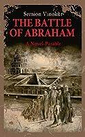The Battle of Abraham: A Novel-parable