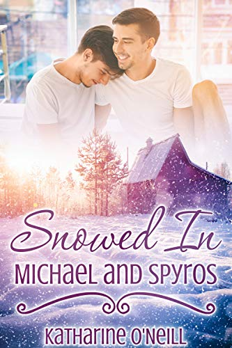 Snowed In: Michael and Spyros (English Edition)