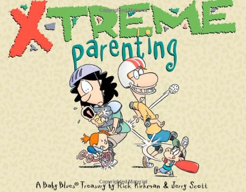 Download X-Treme Parenting: A Baby Blues Treasury (Volume 28) 0740770977