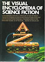 The Visual Encyclopedia of Science Fiction