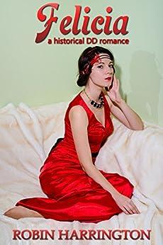 Felicia: a historical domestic discipline romance by [Harrington, Robin]