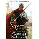 Mystic: A Book of Underrealm (The Nightblade Epic 2) (English Edition)