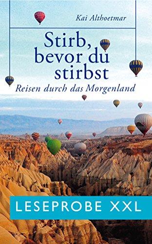 Stirb, bevor du stirbst. Reisen durch das Morgenland (Leseprobe XXL) (German Edition)