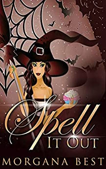 Spell it Out (The Kitchen Witch Book 9) by [Best, Morgana]