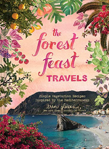 The Forest Feast Travels: Simple Vegetarian Recipes Inspired by the Mediterranean (English Edition)
