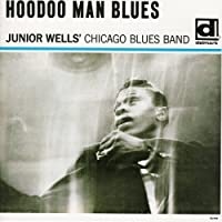 HOODOO MAN BLUES(reissue) by JUNIOR WELLS (2005-06-17)