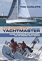 The Complete Yachtmaster: Sailing, Seamanship and Navigation for the Modern Yacht Skipper