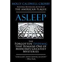 Asleep: The Forgotten Epidemic that Remains One of Medicine's Greatest Mysteries