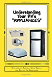 Appliances Refrigerators Best Deals - Understanding Your RV's Appliances: Refrigerator, Furnace, Water Heater, and Rooftop Air Conditioner