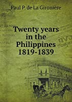 Twenty Years in the Philippines 1819-1839