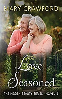 Love Seasoned (A Hidden Beauty Novel Book 5) by [Crawford, Mary]