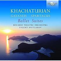 ハチャトゥリアン:バレエ組曲集 (Khachaturian: Ballet Suites)