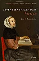 Seventeenth-Century Fiction: Text and Transmission