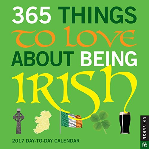 365 Things to Love About Being Irish 2017 Day-to-Day Calendar (Daytoday)