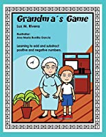Grandma's Game: Learning to Add and Subtract Positive and Negative Numbers