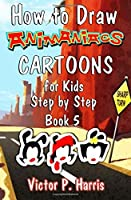 How to Draw Animaniacs Cartoons for Kids Step by Step Book 5: Cartooning for Kids and Beginners (How to Draw 90s Cartoons) (Volume 5) [並行輸入品]