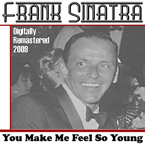 You Make Me Feel So Young (Dig...