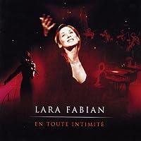 En Toute Intimite by Lara Fabian (2003-12-30)