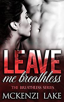 Leave Me Breathless (The Breathless Series Book 2) by [Lake, McKenzi]