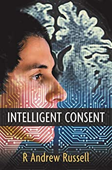 Intelligent Consent by [Russell, R. Andrew]