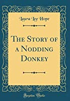 The Story of a Nodding Donkey (Classic Reprint)