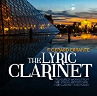 The Lyric Clarinet-Treasured Works from the Voca