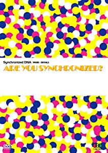ARE YOU SYNCHRONIZED? [DVD]