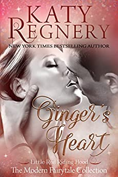 """Ginger's Heart: (inspired by """"Little Red Riding Hood"""") (A Modern Fairytale Book 3) by [Regnery, Katy]"""