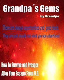 WHERE TO GO WHEN YOU LEAVE BIG BROTHER LAND (Grandpa´s Gems Book 2) by [AKA Grandpa, Peter Taradash ]