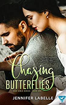 Chasing Butterflies (Bad Girls Book 1) by [Labelle, Jennifer]