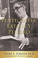 Edmundo Jordan Pentecostes, Extasis y Peligro