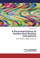 A Parameterization of Positive Real Residue Interpolants: With McMillan Degree Constraint