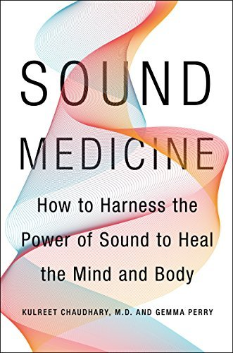 Sound Medicine: How to Harness the Power of Sound to Heal the Mind and Body (English Edition)