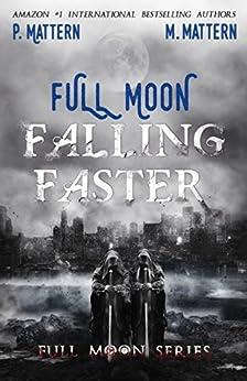 Full Moon Falling Faster by [Mattern, P., Mattern, M.]