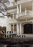 Step Johnson: A Novel of Deep-south Civil Rights and Wrongs in 1936