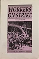 Workers on Strike: France, 1871-1890
